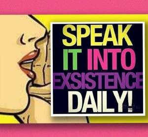 Speak it into existence